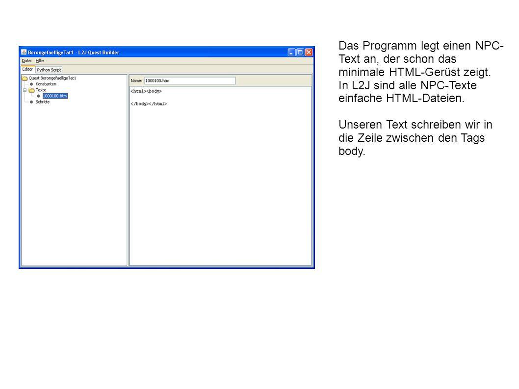 Das Programm legt einen NPC- Text an, der schon das minimale HTML-Gerüst zeigt.