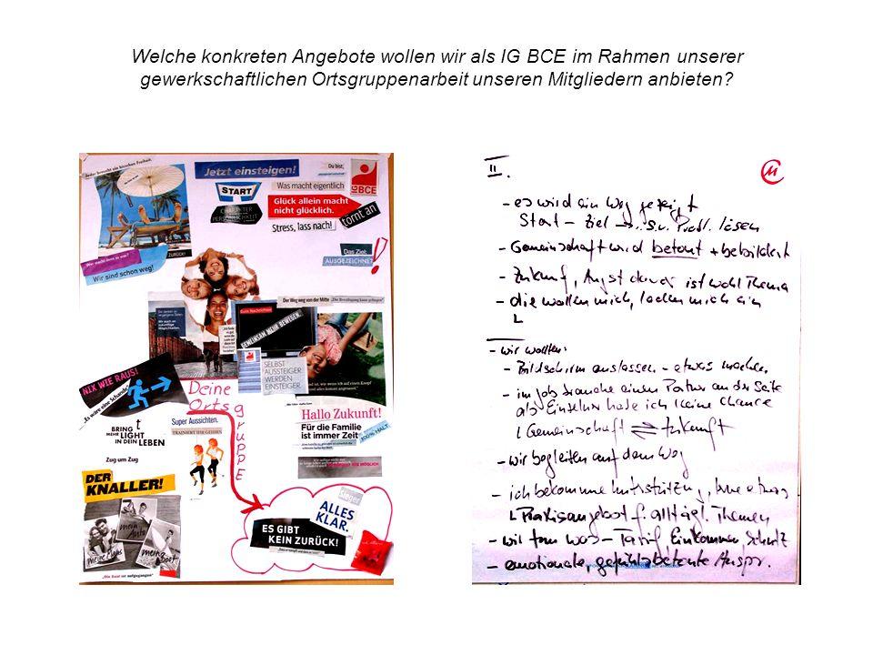 Welche konkreten Angebote wollen wir als IG BCE im Rahmen unserer gewerkschaftlichen Ortsgruppenarbeit unseren Mitgliedern anbieten?