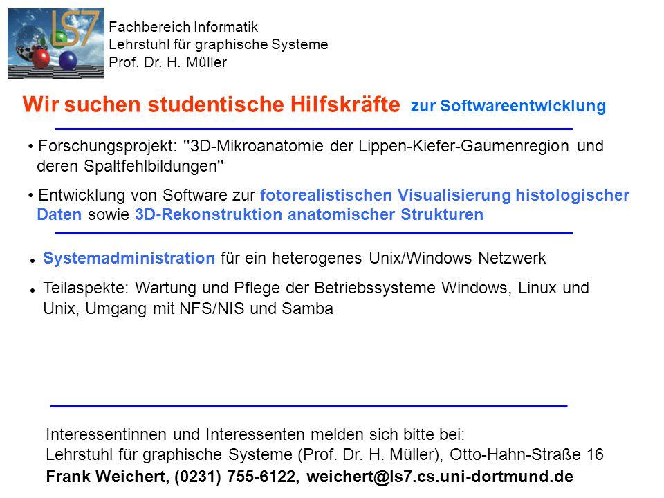 Lehrgebietsvorstellung SS 2007, Informatik VII, Universität Dortmund 22 Aktuelle Forschungsschwerpunkte Informatik VII Fachbereich Informatik Lehrstuhl für graphische Systeme Prof.