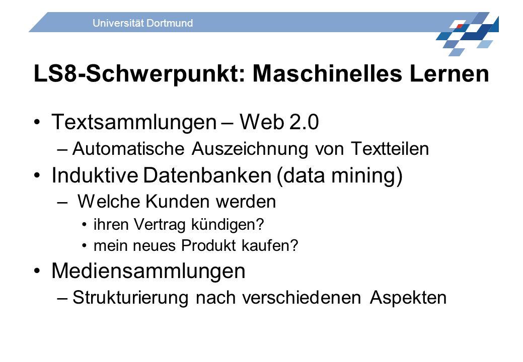 Universität Dortmund LS8-Schwerpunkt: Maschinelles Lernen Textsammlungen – Web 2.0 –Automatische Auszeichnung von Textteilen Induktive Datenbanken (da