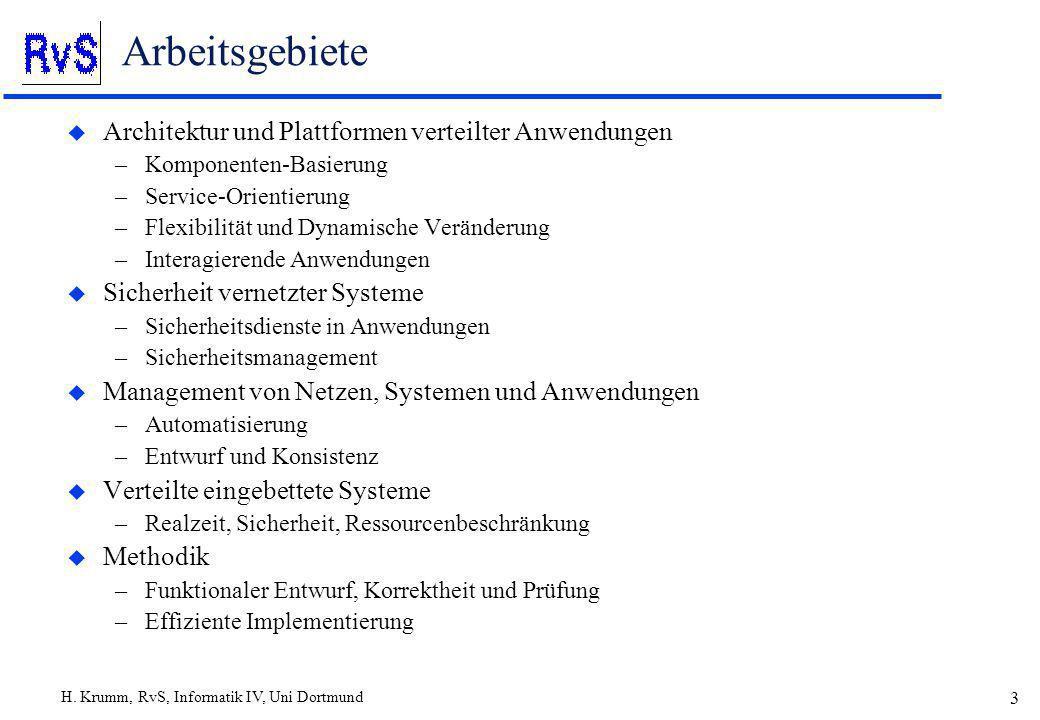 H. Krumm, RvS, Informatik IV, Uni Dortmund 3 Arbeitsgebiete u Architektur und Plattformen verteilter Anwendungen –Komponenten-Basierung –Service-Orien