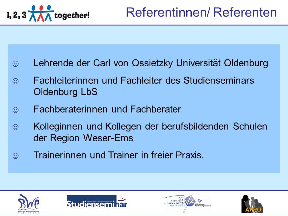 Referentinnen/ Referenten Lehrende der Carl von Ossietzky Universität Oldenburg Fachleiterinnen und Fachleiter des Studienseminars Oldenburg LbS Fachb
