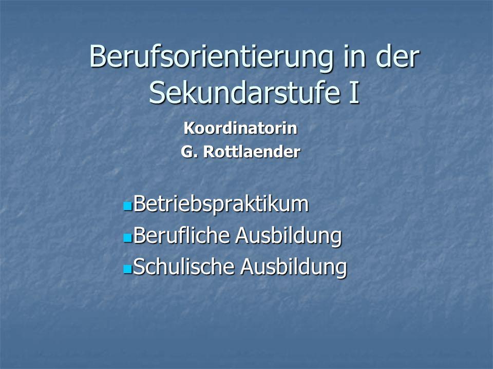 Berufsorientierung in der Sekundarstufe I Koordinatorin G.