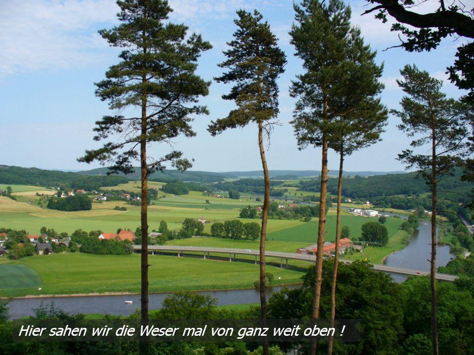 Hier sahen wir die Weser mal von ganz weit oben !