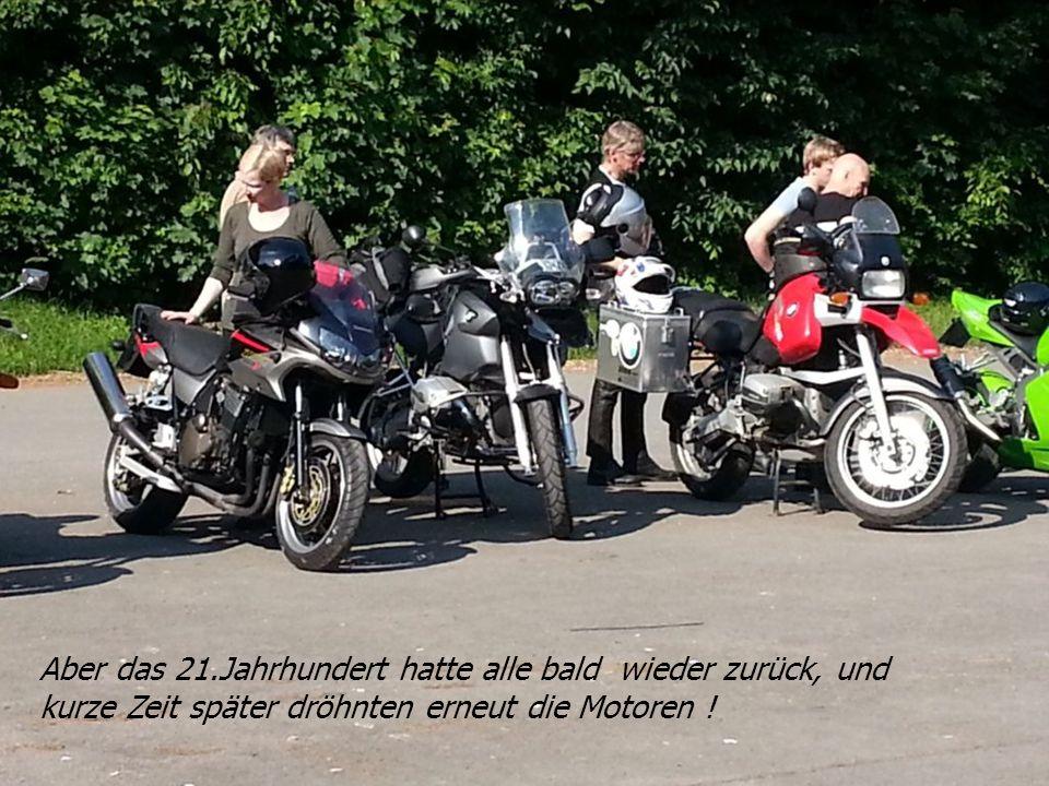 Aber das 21.Jahrhundert hatte alle bald wieder zurück, und kurze Zeit später dröhnten erneut die Motoren !