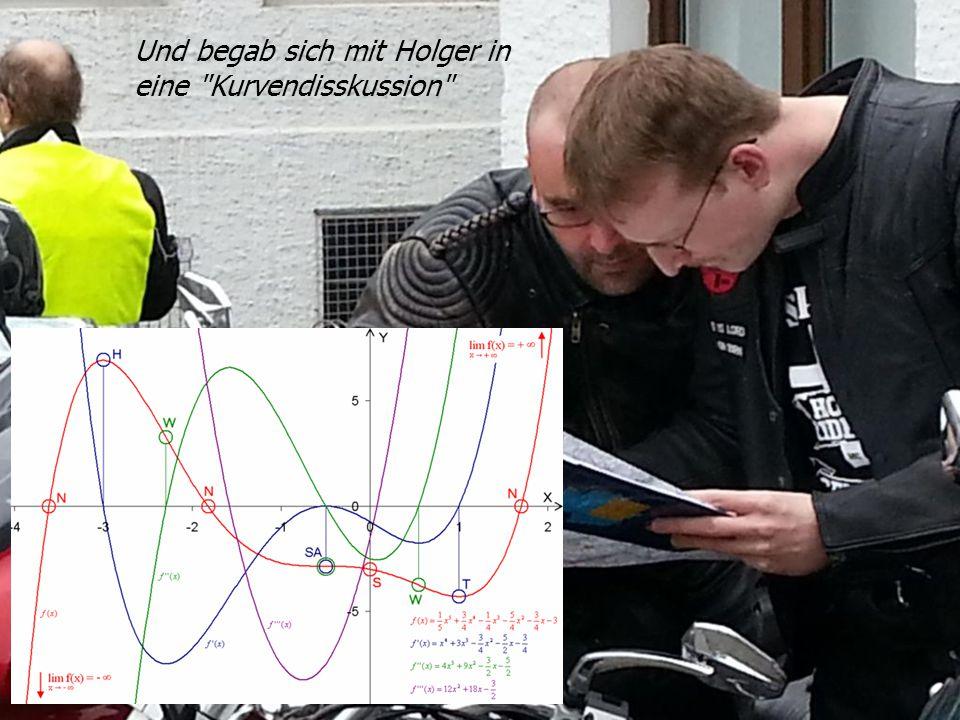 Und begab sich mit Holger in eine Kurvendisskussion