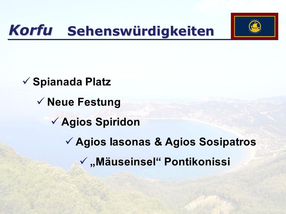 Korfu Sehenswürdigkeiten Spianada Platz Neue Festung Agios Spiridon Agios Iasonas & Agios Sosipatros Mäuseinsel Pontikonissi