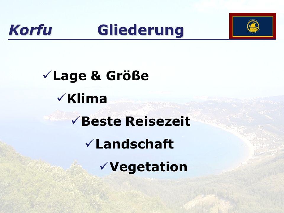 KorfuGliederung Lage & Größe Klima Beste Reisezeit Landschaft Vegetation