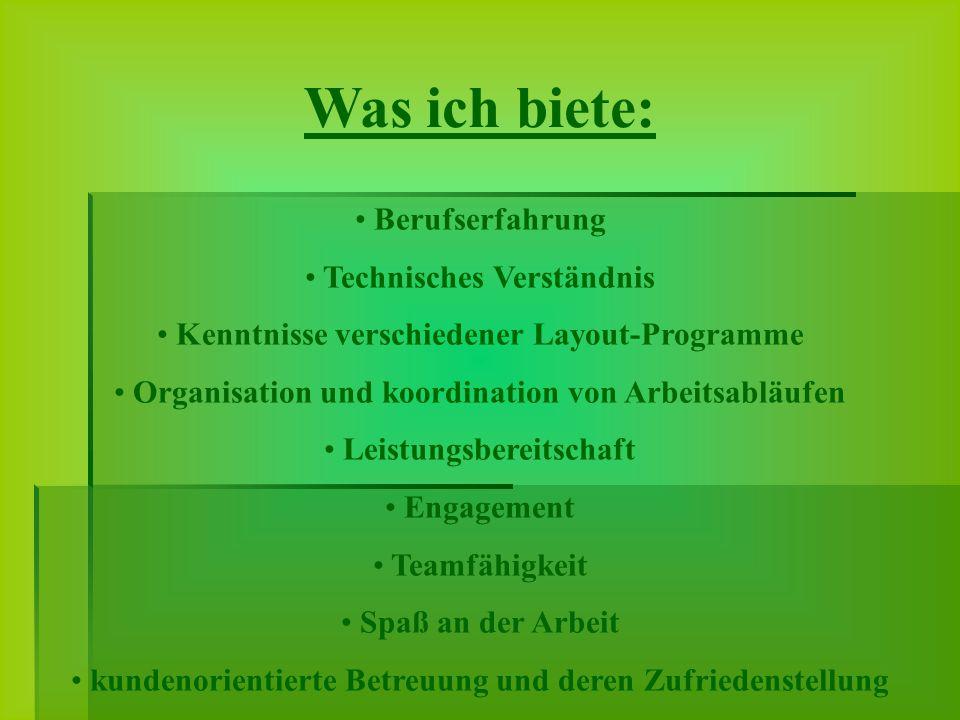 Berufserfahrung Technisches Verständnis Kenntnisse verschiedener Layout-Programme Organisation und koordination von Arbeitsabläufen Leistungsbereitsch
