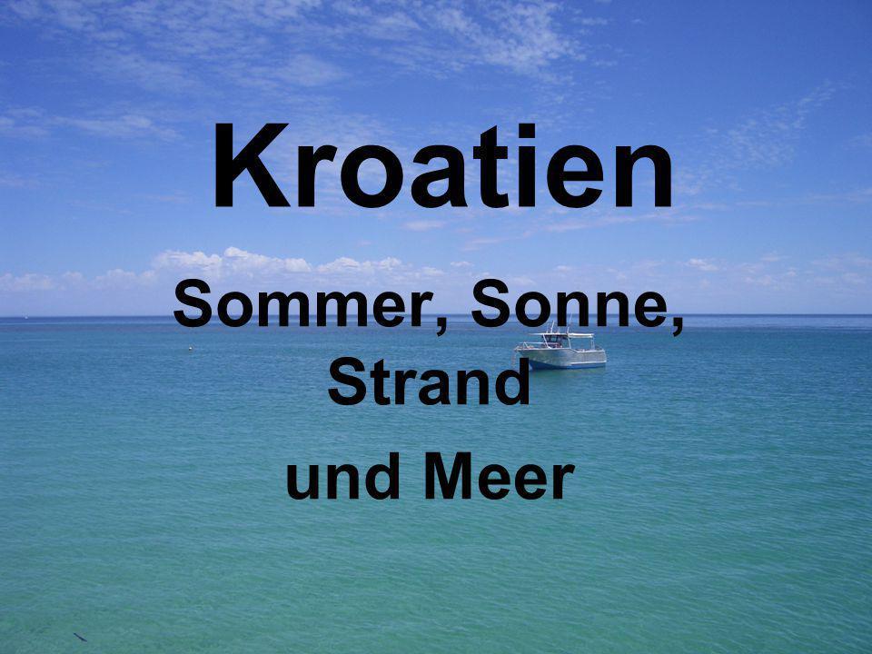 Kroatien Sommer, Sonne, Strand und Meer
