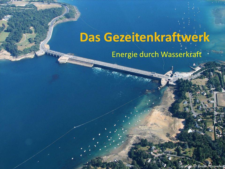 Das Gezeitenkraftwerk Energie durch Wasserkraft