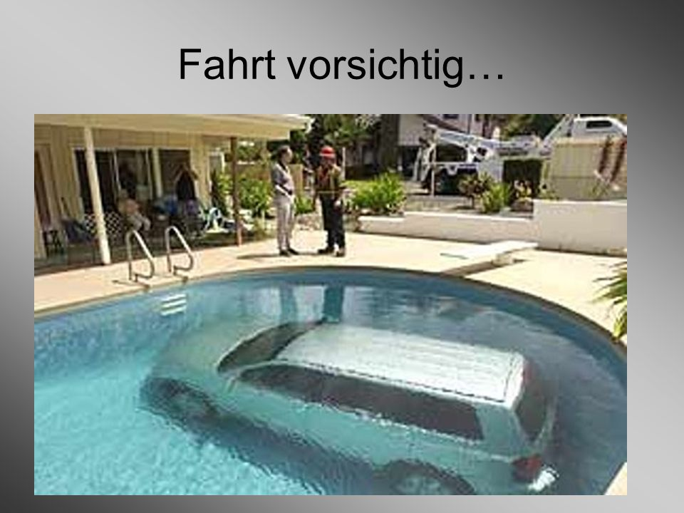 Fahrt vorsichtig…