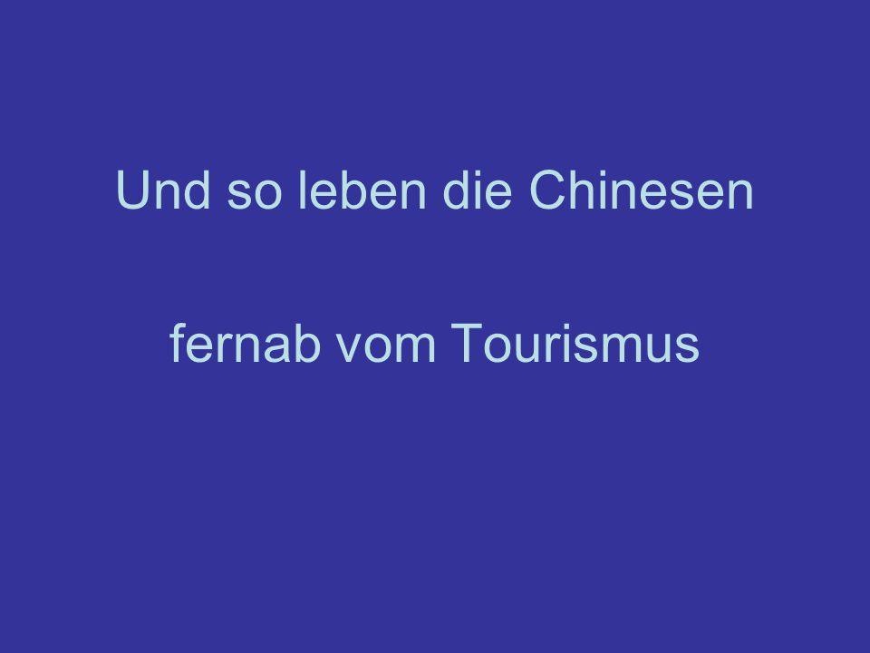 Und so leben die Chinesen fernab vom Tourismus