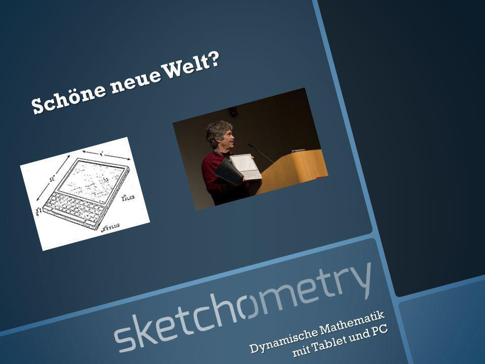 Schöne neue Welt Dynamische Mathematik mit Tablet und PC