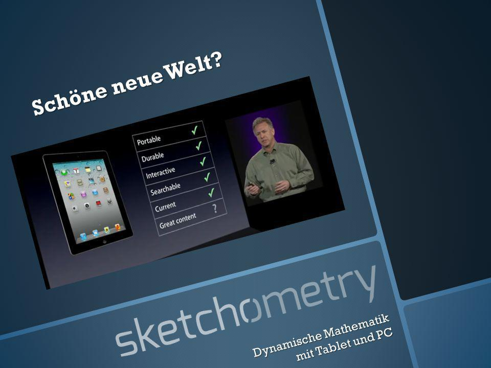 Schöne neue Welt? Dynamische Mathematik mit Tablet und PC