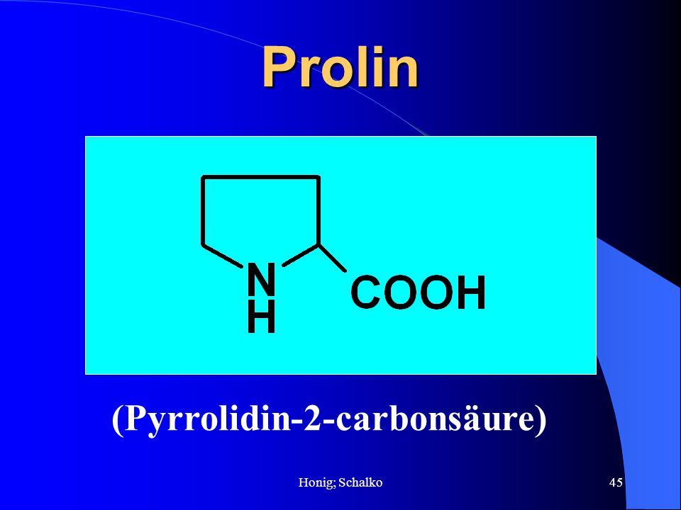 Honig; Schalko45Prolin (Pyrrolidin-2-carbonsäure)