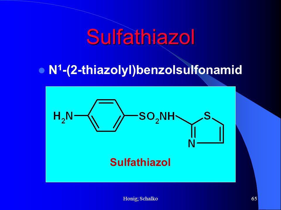 Honig; Schalko65 Sulfathiazol N 1 -(2-thiazolyl)benzolsulfonamid Sulfathiazol