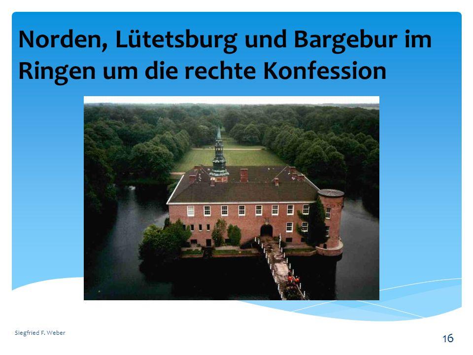 Norden, Lütetsburg und Bargebur im Ringen um die rechte Konfession Siegfried F. Weber 16