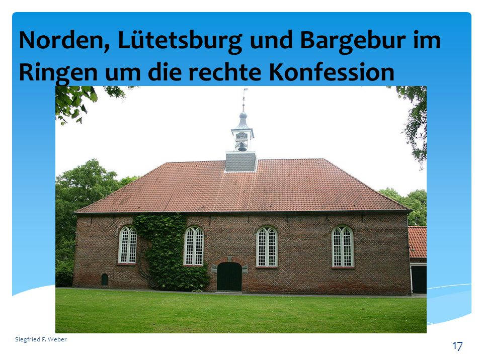 Norden, Lütetsburg und Bargebur im Ringen um die rechte Konfession Siegfried F. Weber 17