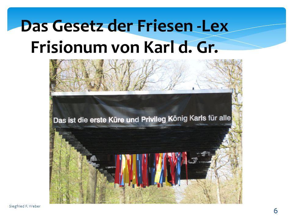 6 Das Gesetz der Friesen -Lex Frisionum von Karl d. Gr.