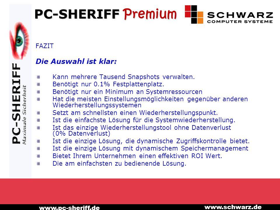 www.pc-sheriff.de www.schwarz.de FAZIT Die Auswahl ist klar: Kann mehrere Tausend Snapshots verwalten.