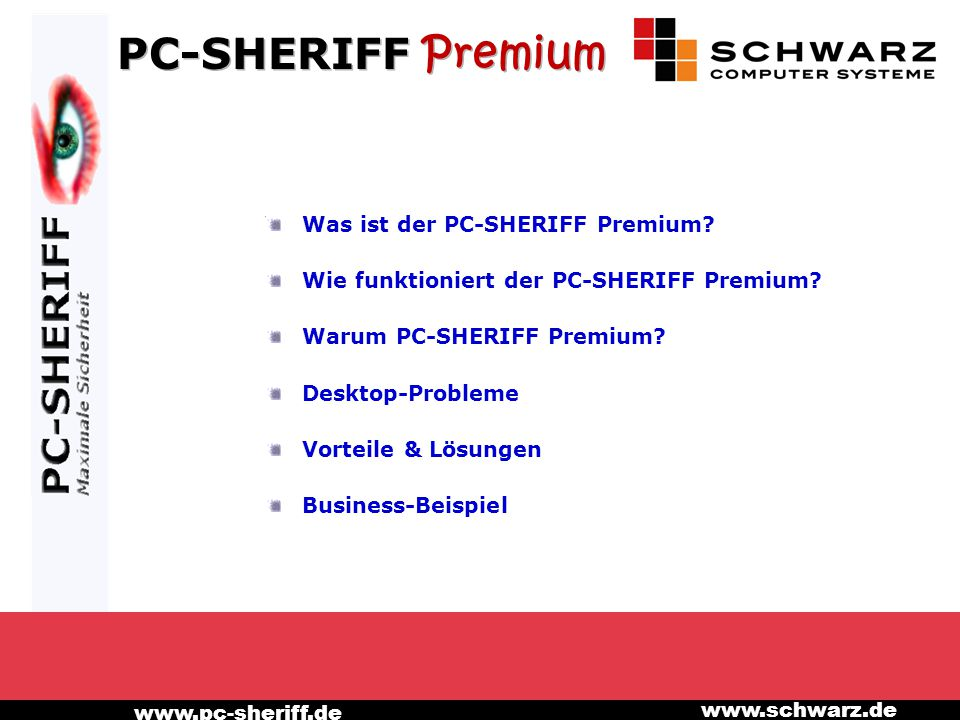 www.pc-sheriff.de www.schwarz.de Der PC-SHERIFF Premium ist wie eine PC- Zeitmaschine.