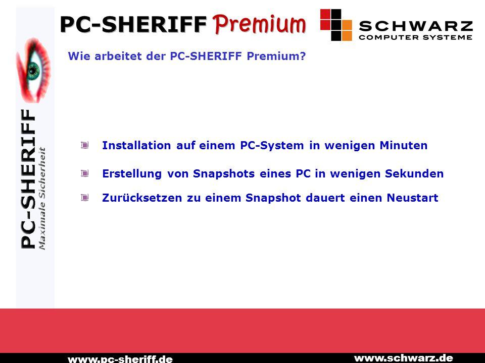 www.pc-sheriff.de www.schwarz.de Installation auf einem PC-System in wenigen Minuten Erstellung von Snapshots eines PC in wenigen Sekunden Zurücksetzen zu einem Snapshot dauert einen Neustart Wie arbeitet der PC-SHERIFF Premium