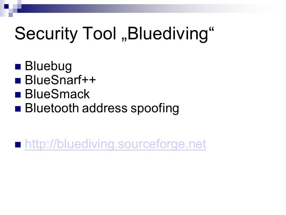 Security Tool Bluediving Bluebug BlueSnarf++ BlueSmack Bluetooth address spoofing http://bluediving.sourceforge.net