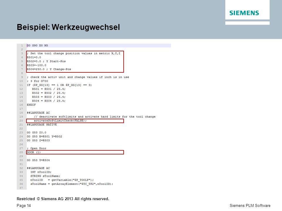 Restricted © Siemens AG 2013 All rights reserved. Page 14Siemens PLM Software Beispiel: Werkzeugwechsel