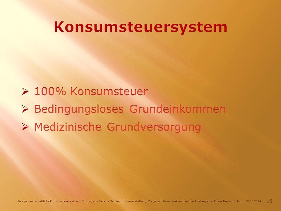 Das gemeinschaftliche Konsumsteuersystem - Vortrag von Verena Nedden zur Veranstaltung Wege zum Grundeinkommen der Piratenpartei Rhein-Hessen - Mainz, 18.05.2014 16