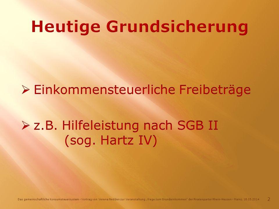 Das gemeinschaftliche Konsumsteuersystem - Vortrag von Verena Nedden zur Veranstaltung Wege zum Grundeinkommen der Piratenpartei Rhein-Hessen - Mainz, 18.05.2014 2