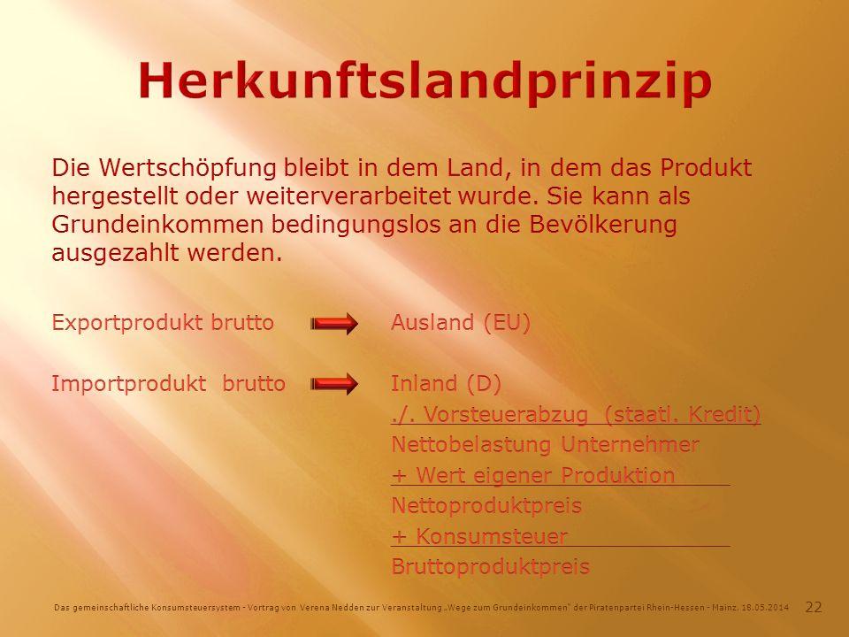 Das gemeinschaftliche Konsumsteuersystem - Vortrag von Verena Nedden zur Veranstaltung Wege zum Grundeinkommen der Piratenpartei Rhein-Hessen - Mainz, 18.05.2014 22