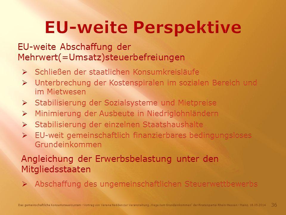 Das gemeinschaftliche Konsumsteuersystem - Vortrag von Verena Nedden zur Veranstaltung Wege zum Grundeinkommen der Piratenpartei Rhein-Hessen - Mainz, 18.05.2014 36