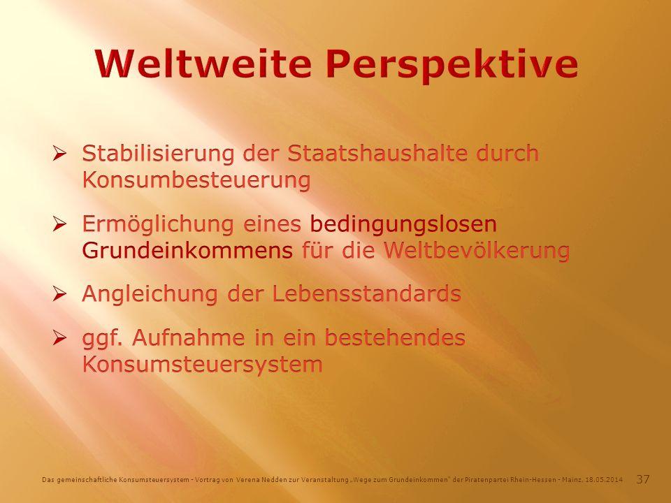 Das gemeinschaftliche Konsumsteuersystem - Vortrag von Verena Nedden zur Veranstaltung Wege zum Grundeinkommen der Piratenpartei Rhein-Hessen - Mainz, 18.05.2014 37
