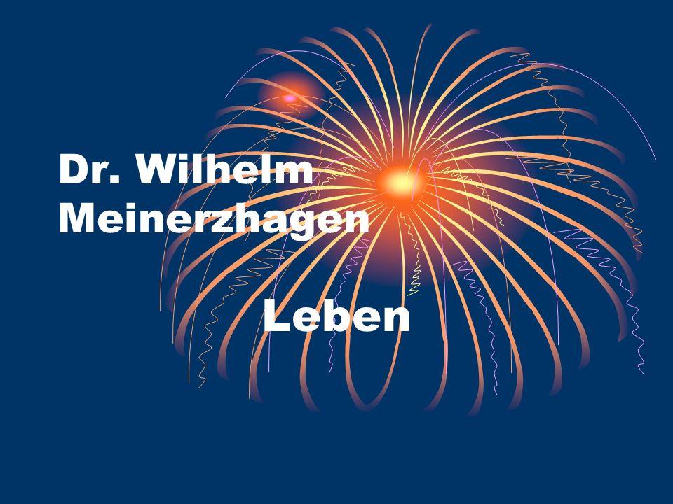 Dr. Wilhelm Meinerzhagen Leben