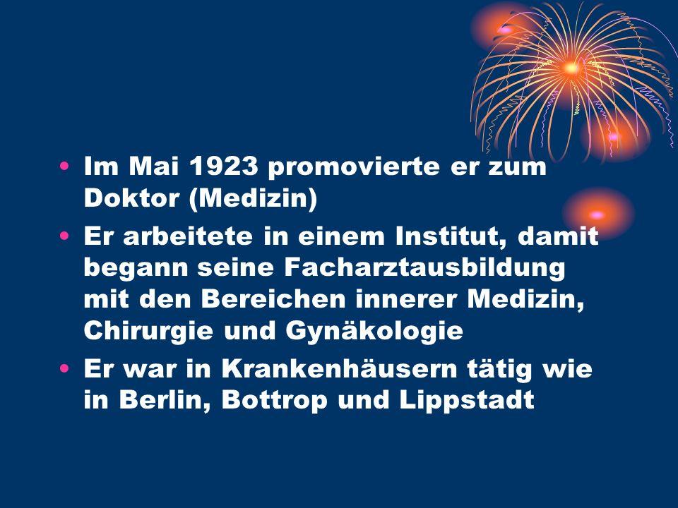 Im Mai 1923 promovierte er zum Doktor (Medizin) Er arbeitete in einem Institut, damit begann seine Facharztausbildung mit den Bereichen innerer Medizin, Chirurgie und Gynäkologie Er war in Krankenhäusern tätig wie in Berlin, Bottrop und Lippstadt