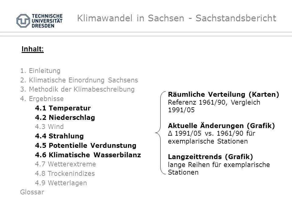 Inhalt: 1. Einleitung 2. Klimatische Einordnung Sachsens 3. Methodik der Klimabeschreibung 4. Ergebnisse 4.1 Temperatur 4.2 Niederschlag 4.3 Wind 4.4