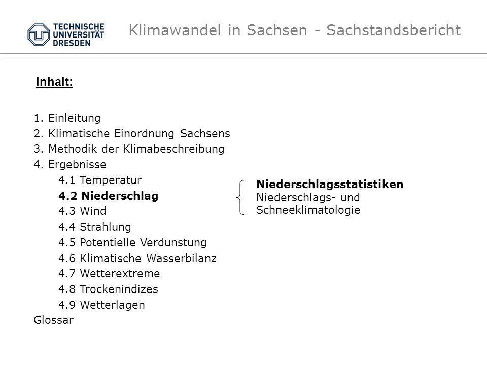 Klimawandel in Sachsen - Sachstandsbericht Niederschlagsstatistiken Niederschlags- und Schneeklimatologie Inhalt: 1. Einleitung 2. Klimatische Einordn