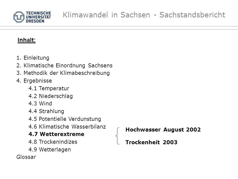 Klimawandel in Sachsen - Sachstandsbericht Hochwasser August 2002 Trockenheit 2003 Inhalt: 1. Einleitung 2. Klimatische Einordnung Sachsens 3. Methodi