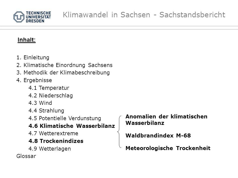 Klimawandel in Sachsen - Sachstandsbericht Anomalien der klimatischen Wasserbilanz Waldbrandindex M-68 Meteorologische Trockenheit Inhalt: 1. Einleitu