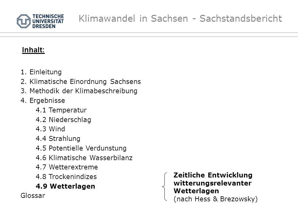 Klimawandel in Sachsen - Sachstandsbericht Zeitliche Entwicklung witterungsrelevanter Wetterlagen (nach Hess & Brezowsky) Inhalt: 1. Einleitung 2. Kli