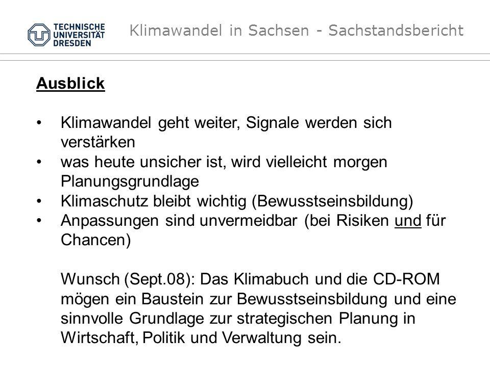 Klimawandel in Sachsen - Sachstandsbericht Ausblick Klimawandel geht weiter, Signale werden sich verstärken was heute unsicher ist, wird vielleicht mo