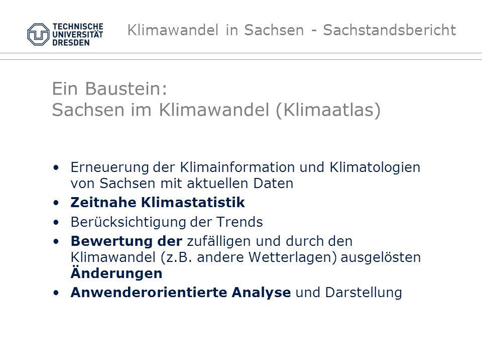 Klimawandel in Sachsen - Sachstandsbericht Ein Baustein: Sachsen im Klimawandel (Klimaatlas) Erneuerung der Klimainformation und Klimatologien von Sac