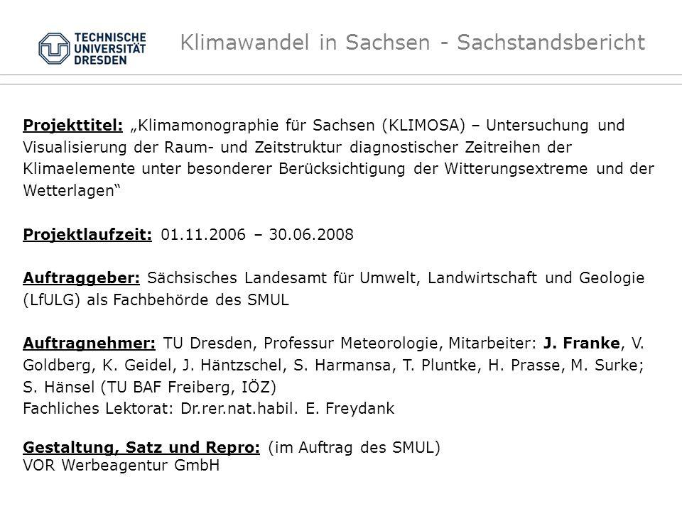 Klimawandel in Sachsen - Sachstandsbericht Projekthintergrund: Erarbeitung und Dokumentation von aktuellen und gesichertem Basiswissen für: - Information der Öffentlichkeit (z.B.