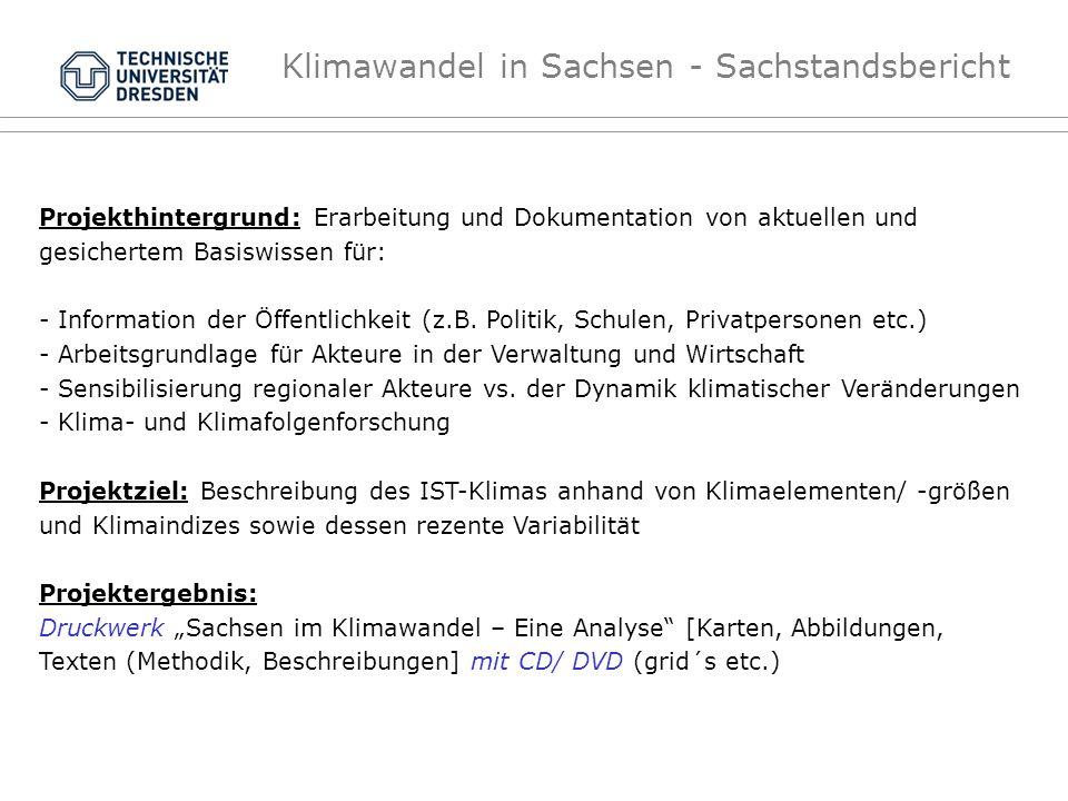 Klimawandel in Sachsen - Sachstandsbericht Projekthintergrund: Erarbeitung und Dokumentation von aktuellen und gesichertem Basiswissen für: - Informat