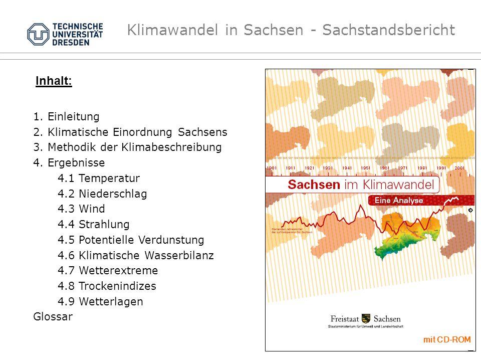 Klimawandel in Sachsen - Sachstandsbericht Inhalt: 1. Einleitung 2. Klimatische Einordnung Sachsens 3. Methodik der Klimabeschreibung 4. Ergebnisse 4.