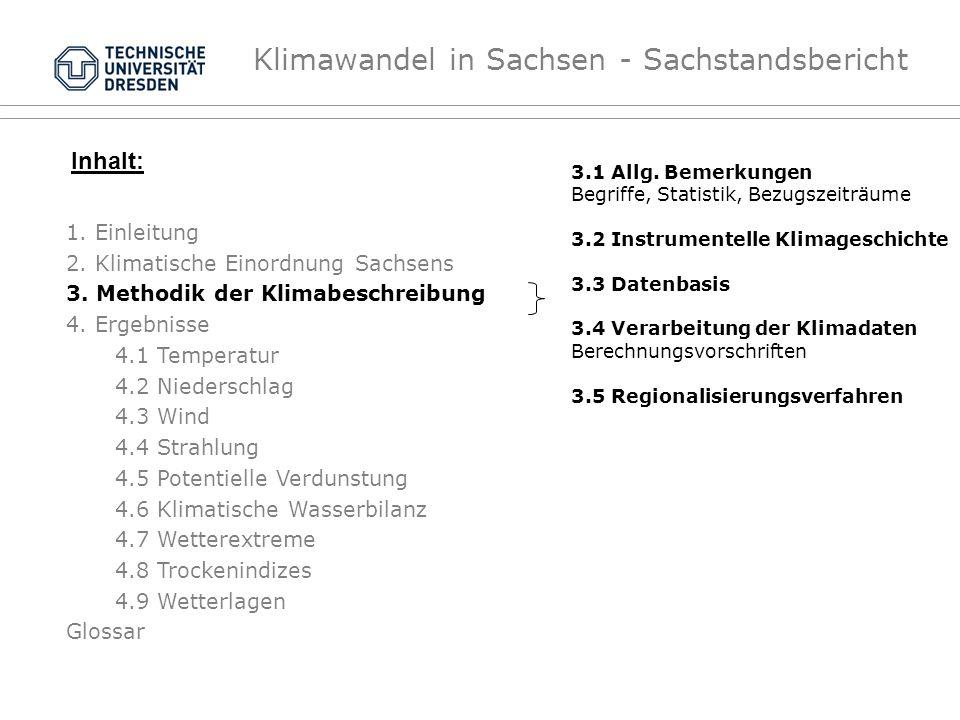 Klimawandel in Sachsen - Sachstandsbericht Inhalt: 3.1 Allg. Bemerkungen Begriffe, Statistik, Bezugszeiträume 3.2 Instrumentelle Klimageschichte 3.3 D