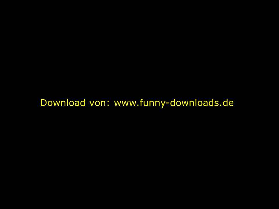 Download von: www.funny-downloads.de