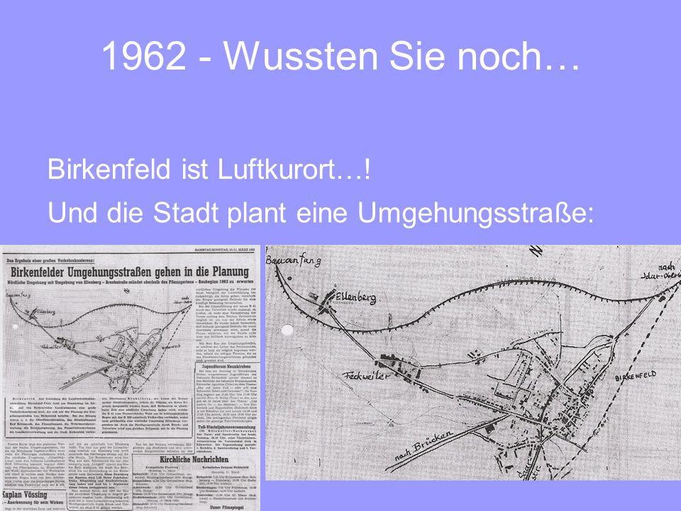 1962 - Wussten Sie noch… Birkenfeld ist Luftkurort…! Und die Stadt plant eine Umgehungsstraße: