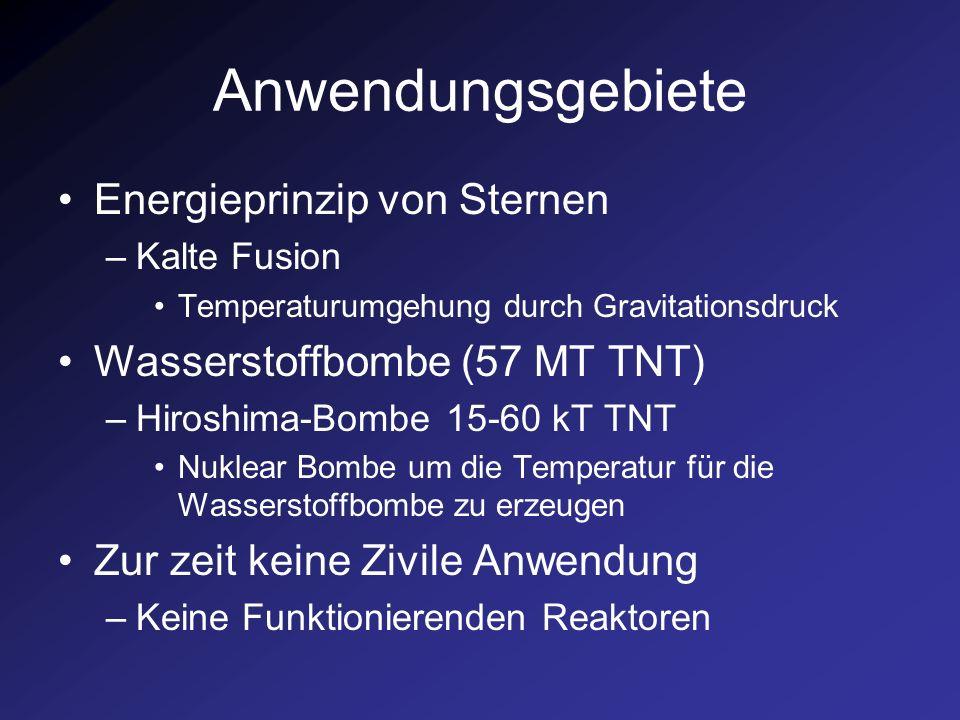 Anwendungsgebiete Energieprinzip von Sternen –Kalte Fusion Temperaturumgehung durch Gravitationsdruck Wasserstoffbombe (57 MT TNT) –Hiroshima-Bombe 15
